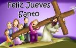 Feliz Jueves Santo