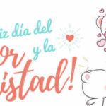 Mensajes de amor: Feliz dia del amor y amistad