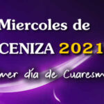 Miercoles de Ceniza 2021 - 17 de Febrero