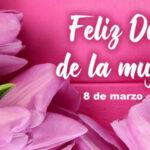 Feliz dia de la mujer 2021 con poemas bonitos