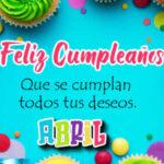 Feliz cumpleaños Abril con frases de cumpleaños