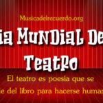 Dia Mundial del Teatro 27 de Marzo