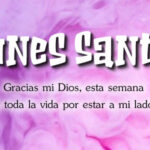Lunes Santo 2021 con frases de semana santa
