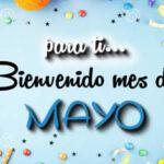 Feliz bienvenido Mayo con frases lindas