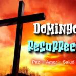 Semana santa: Domingo de Resurreccion con reflexiones
