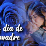 Feliz dia de la madre 2021 con imagenes bonitas y mensajes